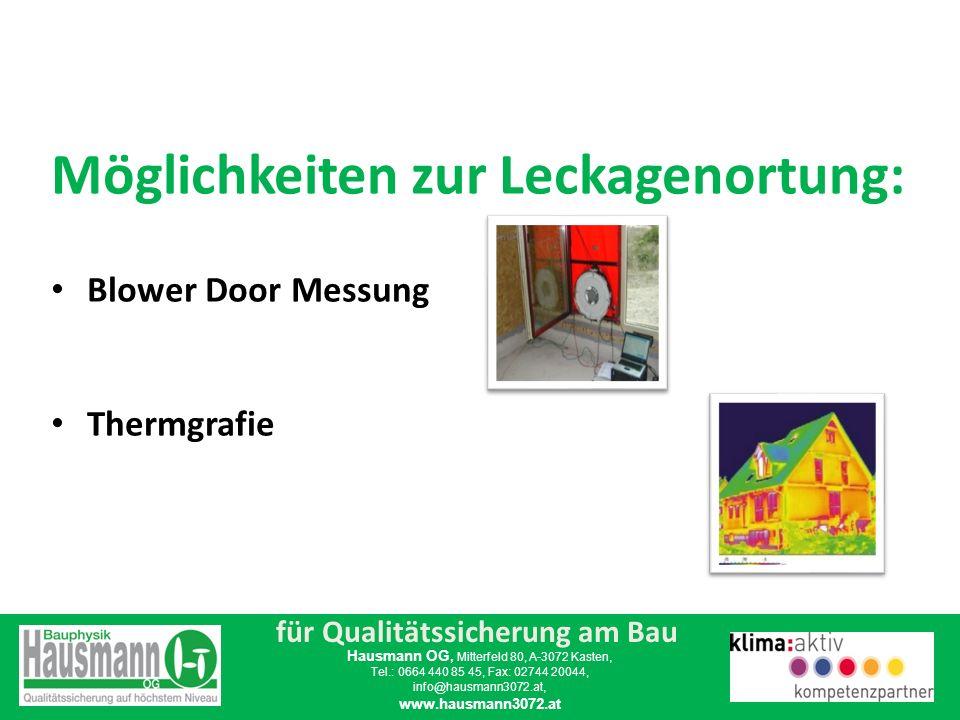 für Qualitätssicherung am Bau Hausmann OG, Mitterfeld 80, A-3072 Kasten, Tel.: 0664 440 85 45, Fax: 02744 20044, info@hausmann3072.at, www.hausmann3072.at Der richtige Messzeitpunkt.