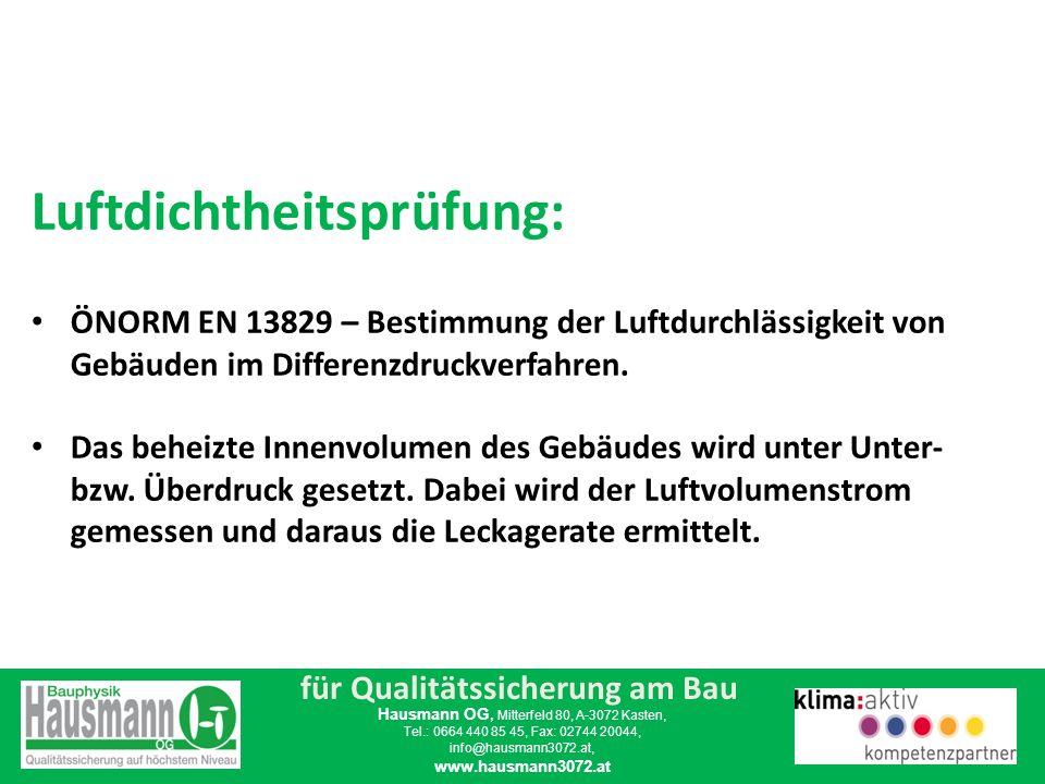 für Qualitätssicherung am Bau Hausmann OG, Mitterfeld 80, A-3072 Kasten, Tel.: 0664 440 85 45, Fax: 02744 20044, info@hausmann3072.at, www.hausmann3072.at Grenzwerte Leckagerate n50.