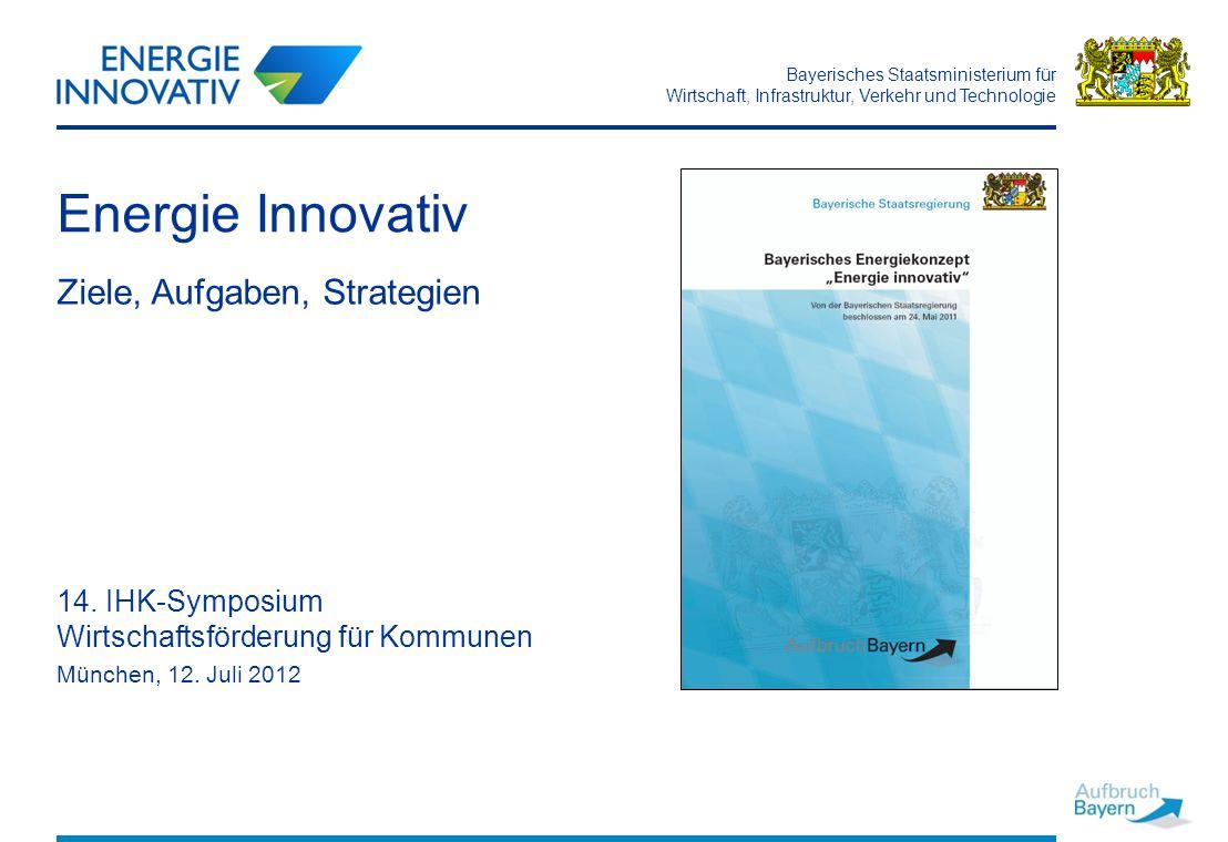 Bayerisches Staatsministerium für Wirtschaft, Infrastruktur, Verkehr und Technologie 2 Struktur Bayerisches Energiekonzept Energieeffizienz Bayerische Energieagentur Energie Innovativ Projekte für Kommunen