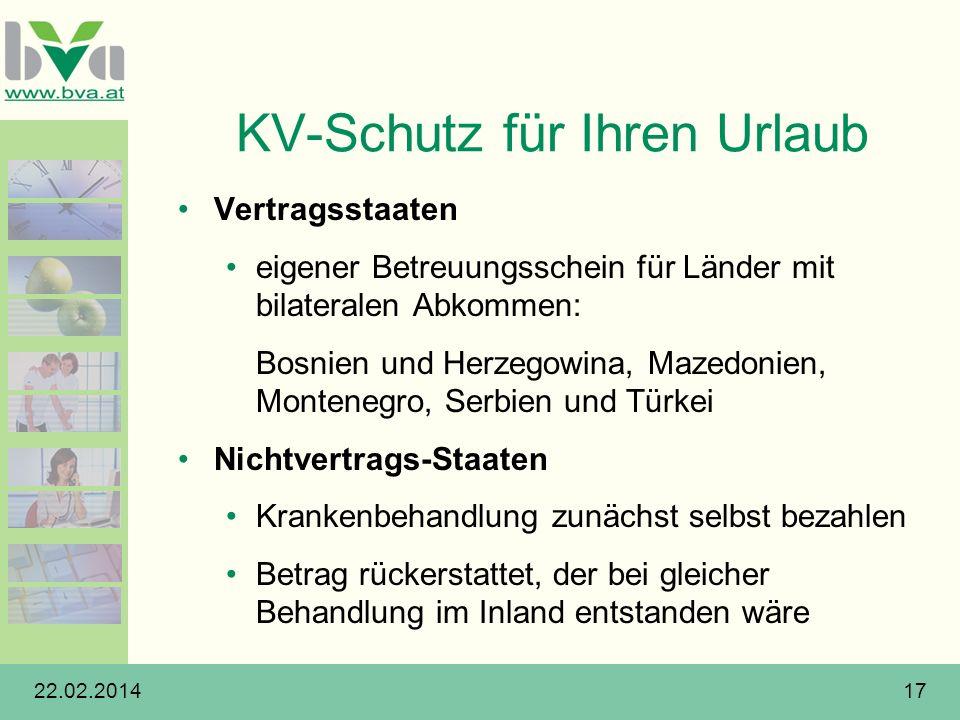 22.02.201417 KV-Schutz für Ihren Urlaub Vertragsstaaten eigener Betreuungsschein für Länder mit bilateralen Abkommen: Bosnien und Herzegowina, Mazedon