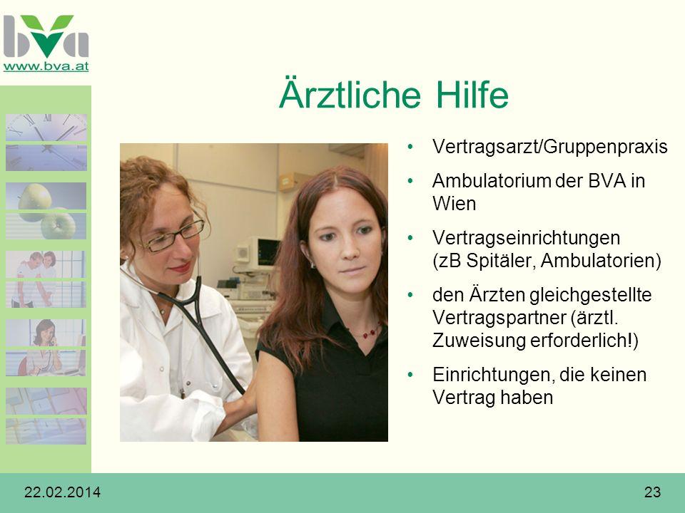 22.02.201423 Ärztliche Hilfe Vertragsarzt/Gruppenpraxis Ambulatorium der BVA in Wien Vertragseinrichtungen (zB Spitäler, Ambulatorien) den Ärzten glei