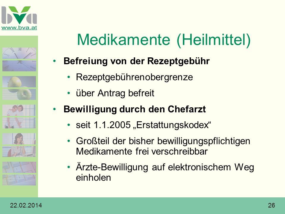 22.02.201426 Medikamente (Heilmittel) Befreiung von der Rezeptgebühr Rezeptgebührenobergrenze über Antrag befreit Bewilligung durch den Chefarzt seit