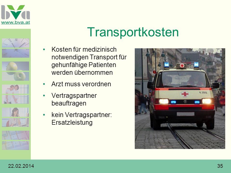 22.02.201435 Transportkosten Kosten für medizinisch notwendigen Transport für gehunfähige Patienten werden übernommen Arzt muss verordnen Vertragspart
