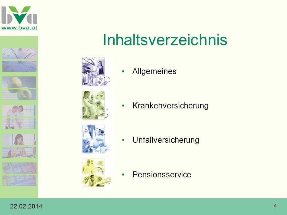 22.02.20144 Inhaltsverzeichnis Allgemeines Krankenversicherung Unfallversicherung Pensionsservice