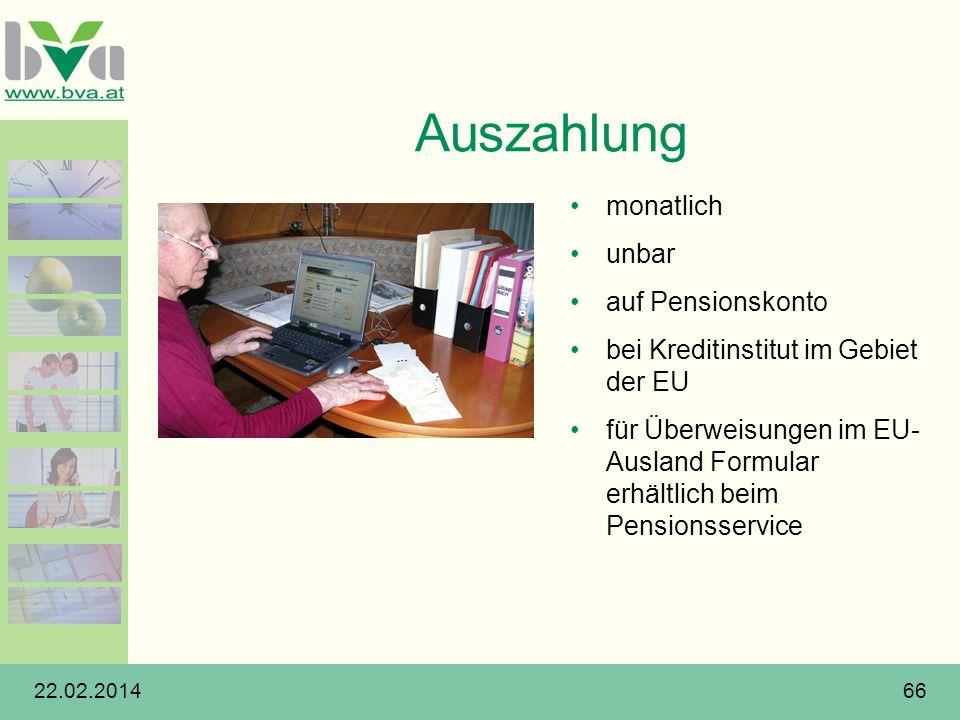 22.02.201466 Auszahlung monatlich unbar auf Pensionskonto bei Kreditinstitut im Gebiet der EU für Überweisungen im EU- Ausland Formular erhältlich bei