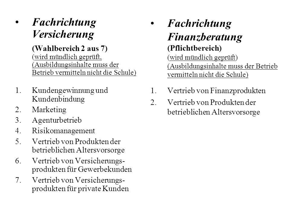 Fachrichtung Versicherung (Wahlbereich 2 aus 7) (wird mündlich geprüft, (Ausbildungsinhalte muss der Betrieb vermitteln nicht die Schule) 1.Kundengewi