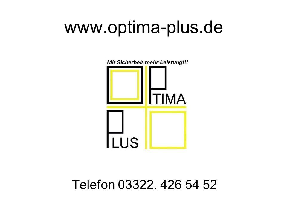 www.optima-plus.de Telefon 03322. 426 54 52