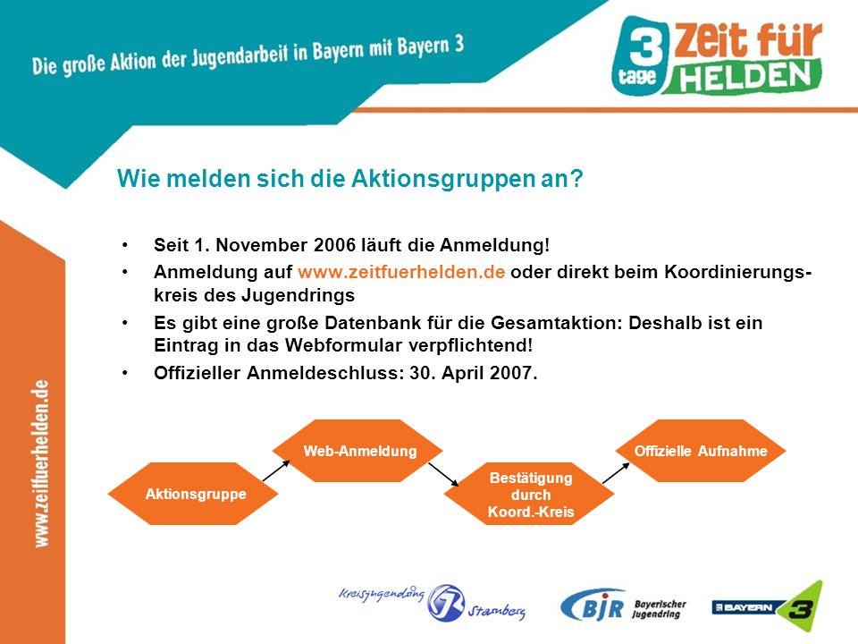 Wie melden sich die Aktionsgruppen an. Seit 1. November 2006 läuft die Anmeldung.