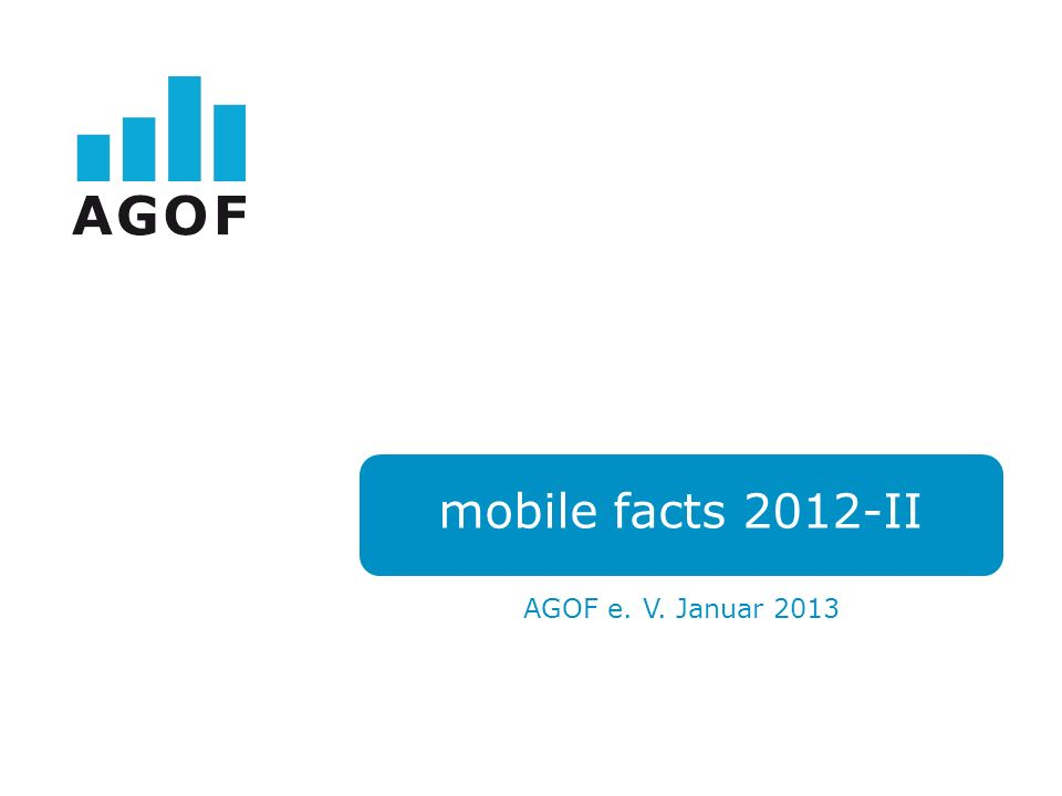 mobile facts 2012-II AGOF e. V. Januar 2013