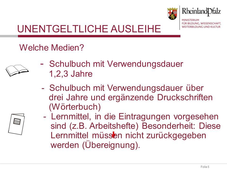 Folie 5 - Schulbuch mit Verwendungsdauer 1,2,3 Jahre UNENTGELTLICHE AUSLEIHE - Schulbuch mit Verwendungsdauer über drei Jahre und ergänzende Druckschr