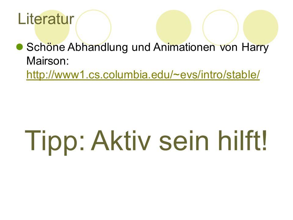 Literatur Schöne Abhandlung und Animationen von Harry Mairson: http://www1.cs.columbia.edu/~evs/intro/stable/ http://www1.cs.columbia.edu/~evs/intro/s