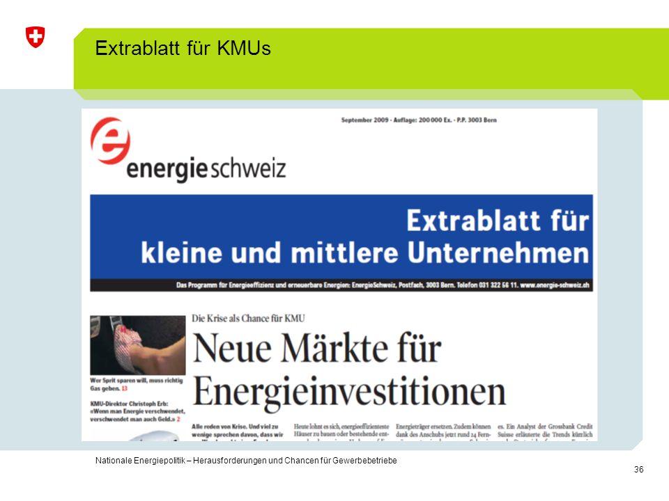 36 Nationale Energiepolitik – Herausforderungen und Chancen für Gewerbebetriebe Extrablatt für KMUs
