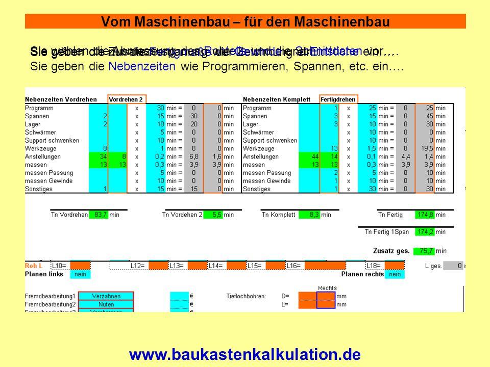 Vom Maschinenbau – für den Maschinenbau www.baukastenkalkulation.de Sie wählen die Abmessung des Rohteils und die Schnittdaten vor….