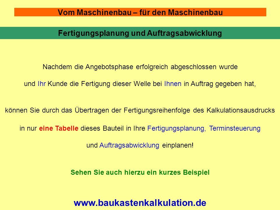 Vom Maschinenbau – für den Maschinenbau www.baukastenkalkulation.de Nur im Arbeitsblatt Auftragseingabe werden Daten eingegeben.