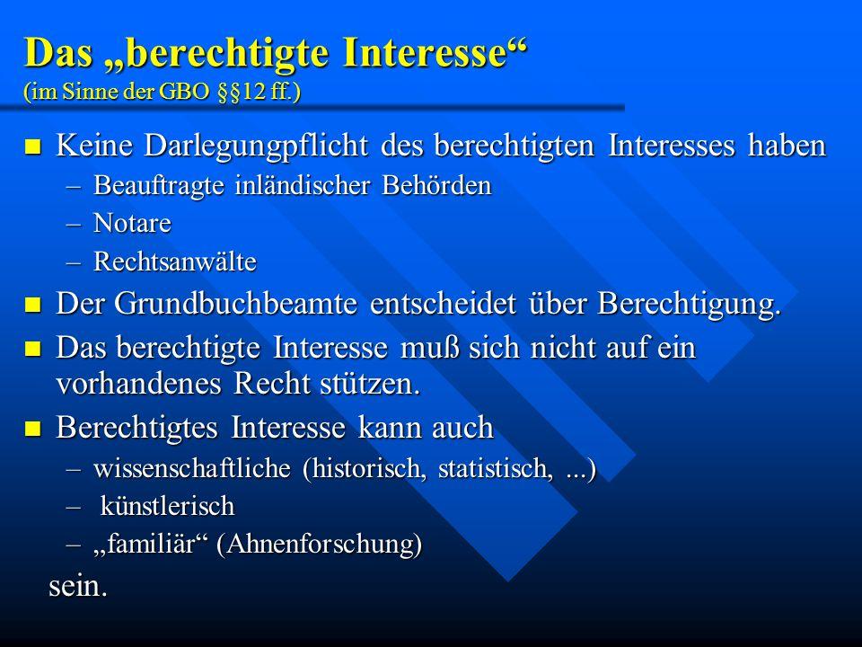 Keine Darlegungpflicht des berechtigten Interesses haben Keine Darlegungpflicht des berechtigten Interesses haben –Beauftragte inländischer Behörden –
