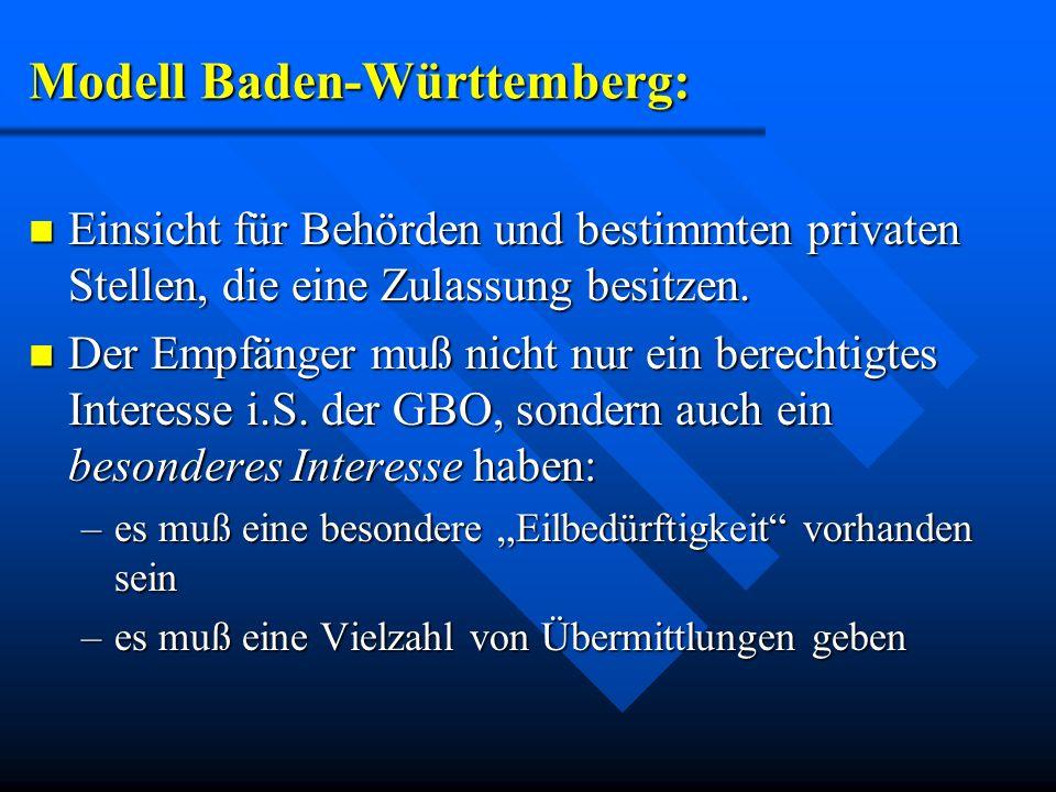 Modell Baden-Württemberg: Einsicht für Behörden und bestimmten privaten Stellen, die eine Zulassung besitzen. Einsicht für Behörden und bestimmten pri