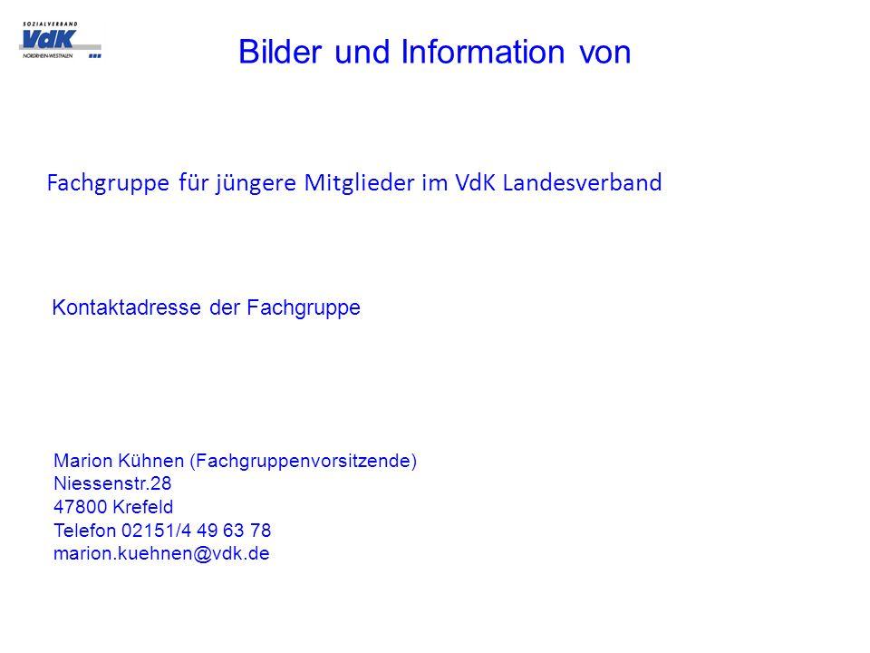 Bilder und Information von Fachgruppe für jüngere Mitglieder im VdK Landesverband Kontaktadresse der Fachgruppe Marion Kühnen (Fachgruppenvorsitzende)
