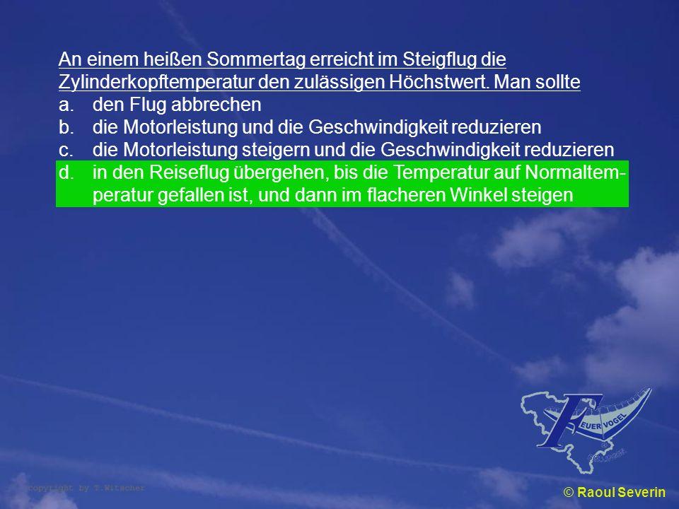 © Raoul Severin An einem heißen Sommertag erreicht im Steigflug die Zylinderkopftemperatur den zulässigen Höchstwert. Man sollte a.den Flug abbrechen