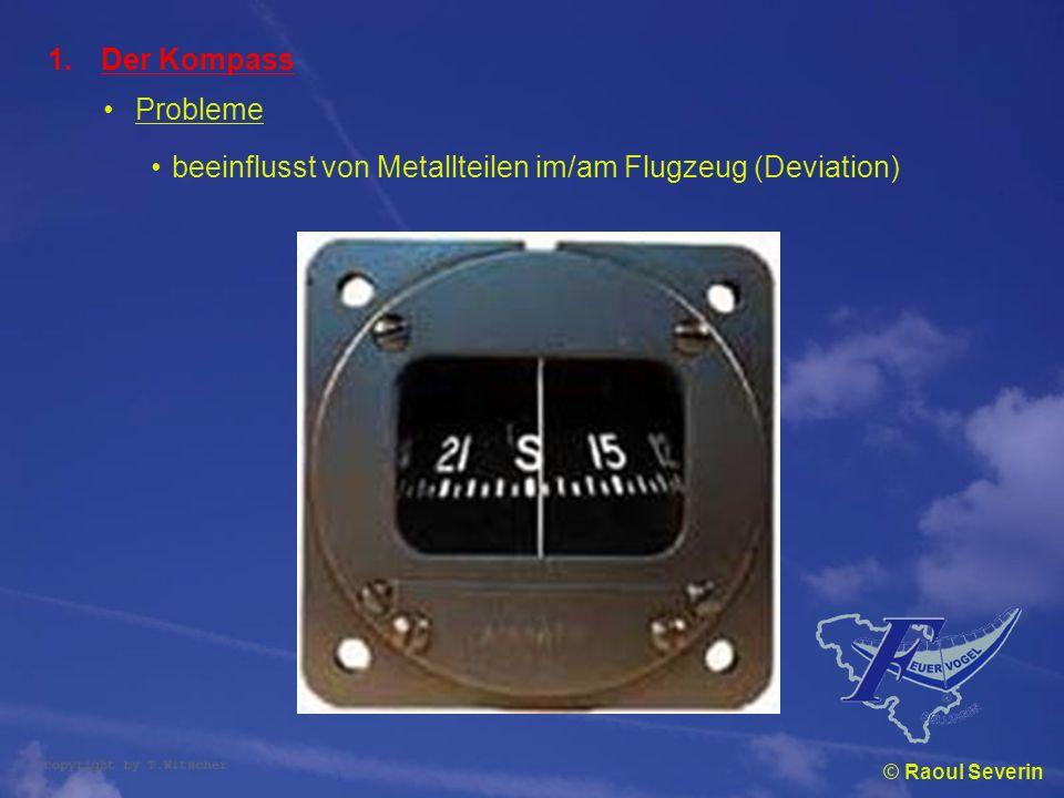 © Raoul Severin 1.Der Kompass Probleme beeinflusst von Metallteilen im/am Flugzeug (Deviation)
