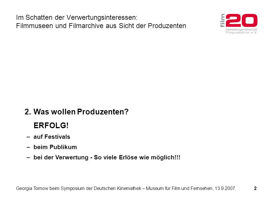 2.Was wollen Produzenten. ERFOLG.
