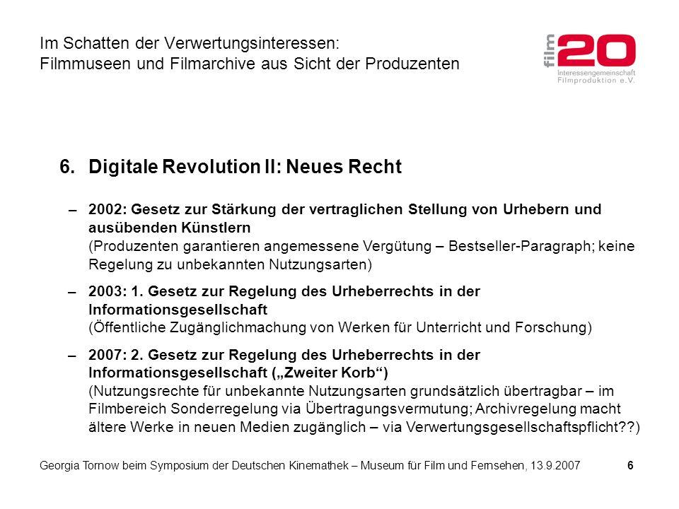 6.Digitale Revolution II: Neues Recht –2002: Gesetz zur Stärkung der vertraglichen Stellung von Urhebern und ausübenden Künstlern (Produzenten garantieren angemessene Vergütung – Bestseller-Paragraph; keine Regelung zu unbekannten Nutzungsarten) –2003: 1.