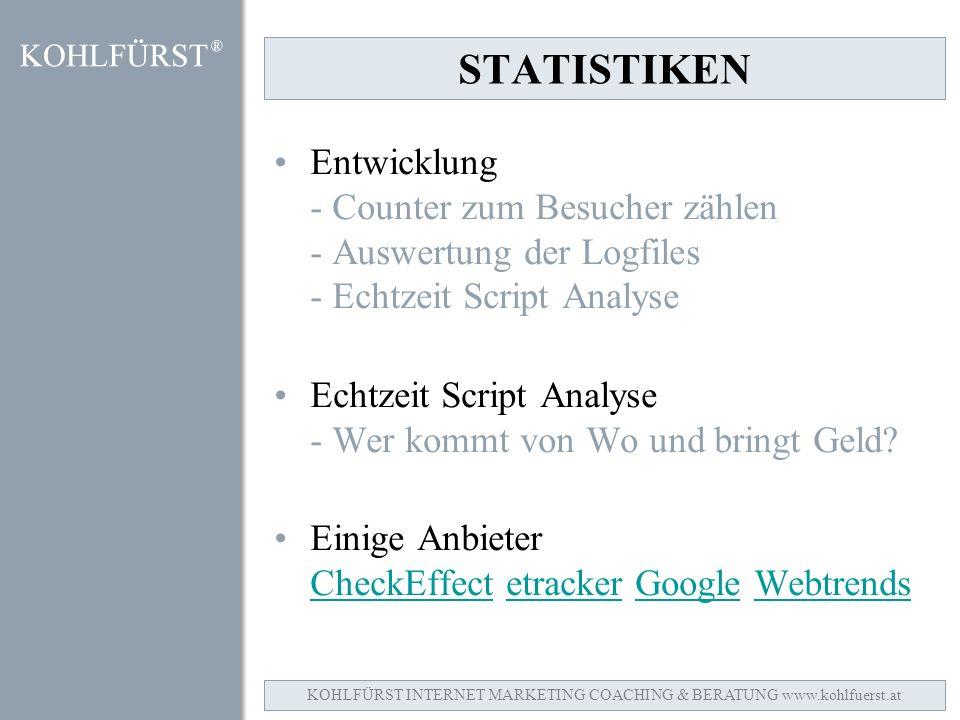 STATISTIKEN Entwicklung - Counter zum Besucher zählen - Auswertung der Logfiles - Echtzeit Script Analyse Echtzeit Script Analyse - Wer kommt von Wo und bringt Geld.