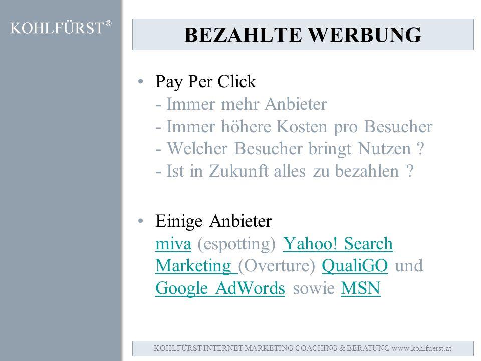 BEZAHLTE WERBUNG Pay Per Click - Immer mehr Anbieter - Immer höhere Kosten pro Besucher - Welcher Besucher bringt Nutzen .