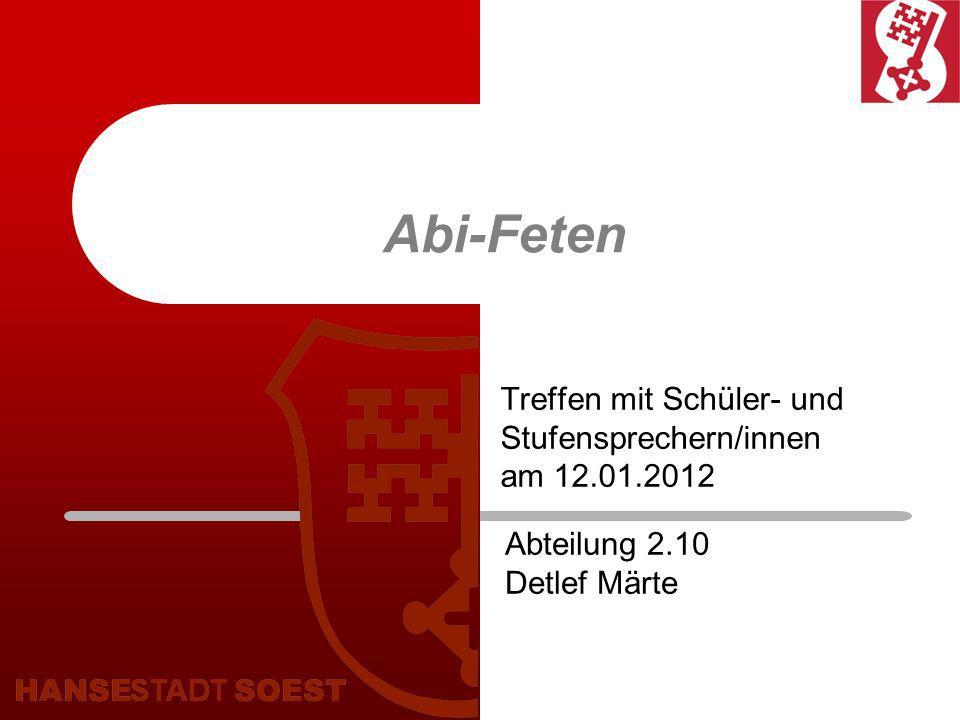 Abi-Feten Treffen mit Schüler- und Stufensprechern/innen am 12.01.2012 Abteilung 2.10 Detlef Märte
