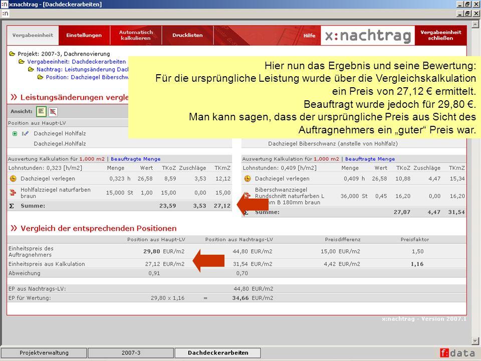 Hier nun das Ergebnis und seine Bewertung: Für die ursprüngliche Leistung wurde über die Vergleichskalkulation ein Preis von 27,12 ermittelt. Beauftra