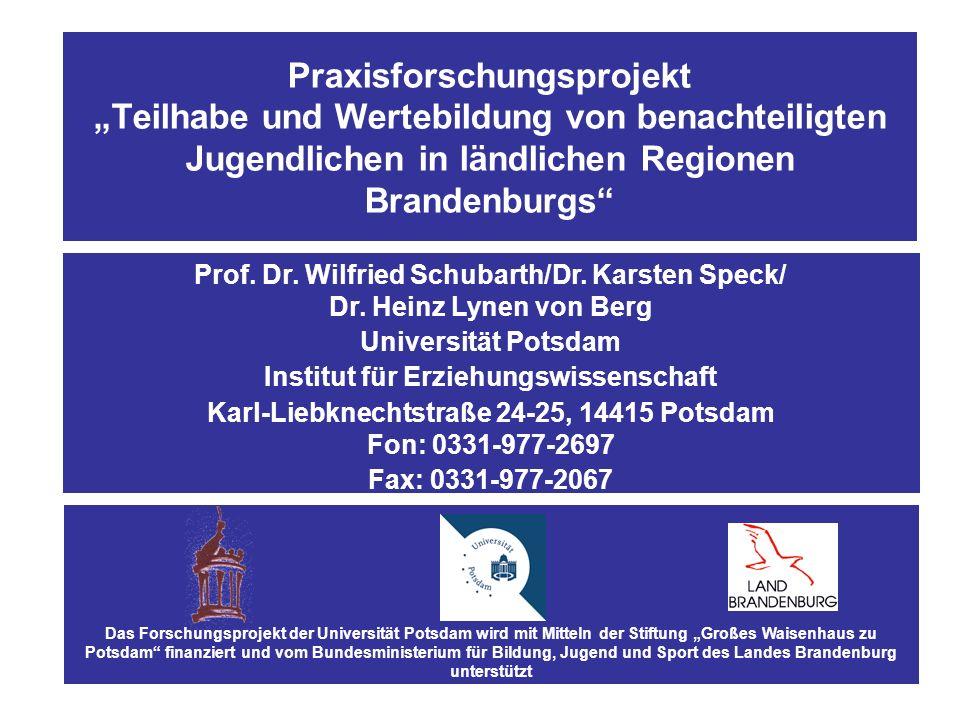 Praxisforschungsprojekt Teilhabe und Wertebildung von benachteiligten Jugendlichen in ländlichen Regionen Brandenburgs Prof.