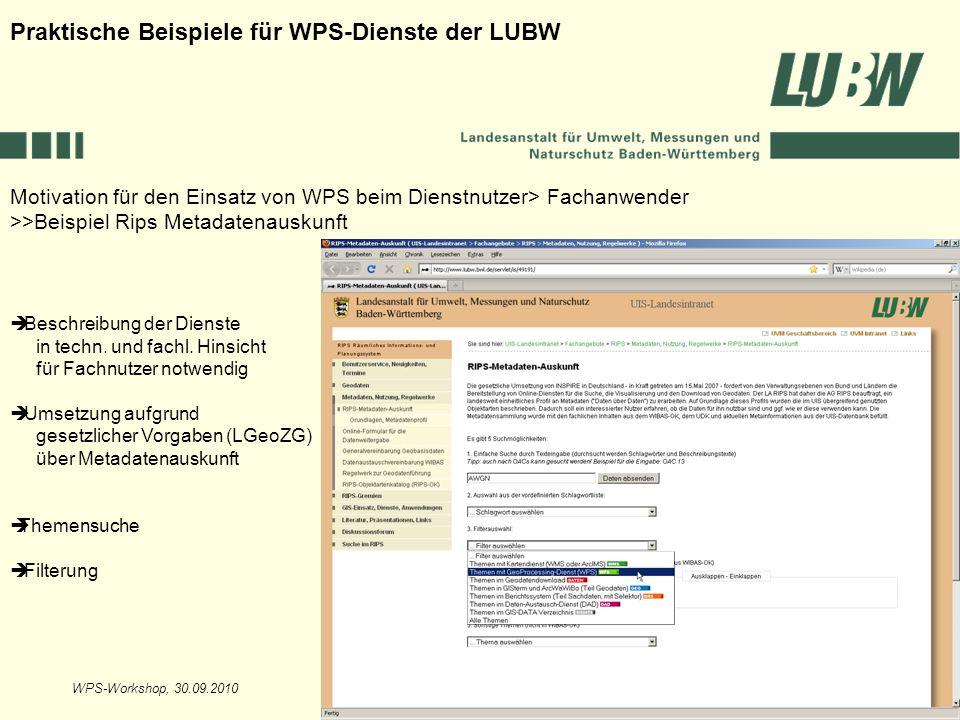 WPS-Workshop, 30.09.2010Folie 11 Motivation für den Einsatz von WPS beim Dienstnutzer> Fachanwender >>Beispiel Rips Metadatenauskunft Praktische Beisp