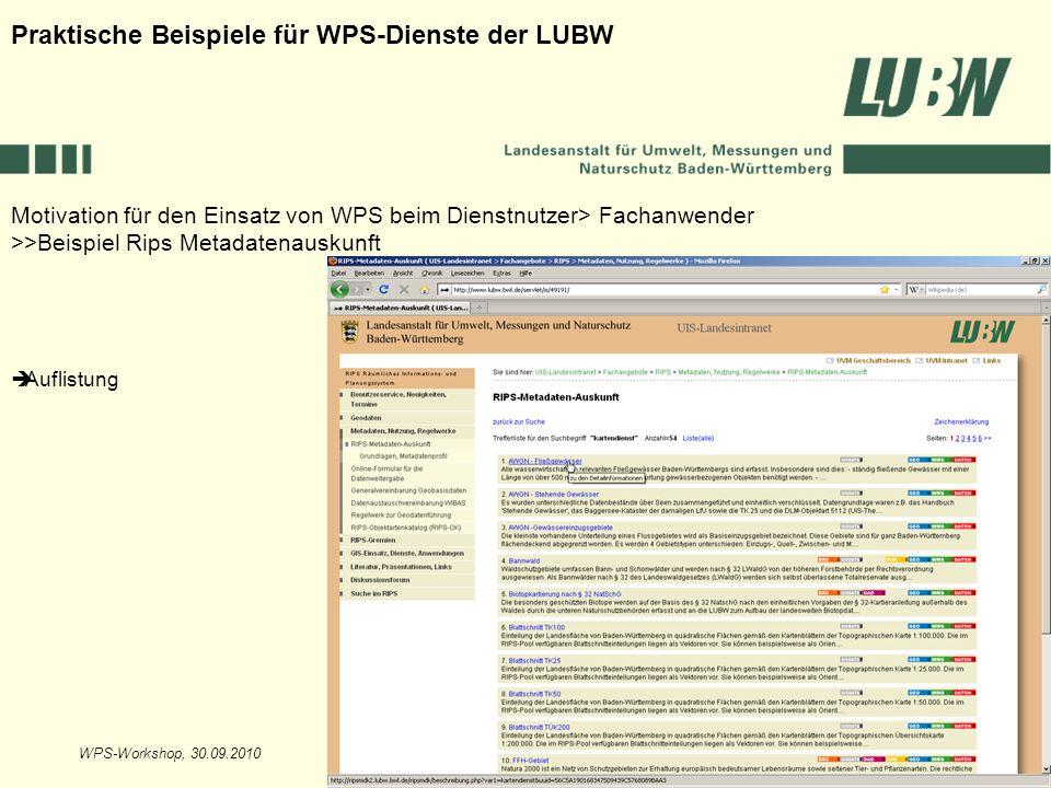 WPS-Workshop, 30.09.2010Folie 12 Motivation für den Einsatz von WPS beim Dienstnutzer> Fachanwender >>Beispiel Rips Metadatenauskunft Praktische Beisp