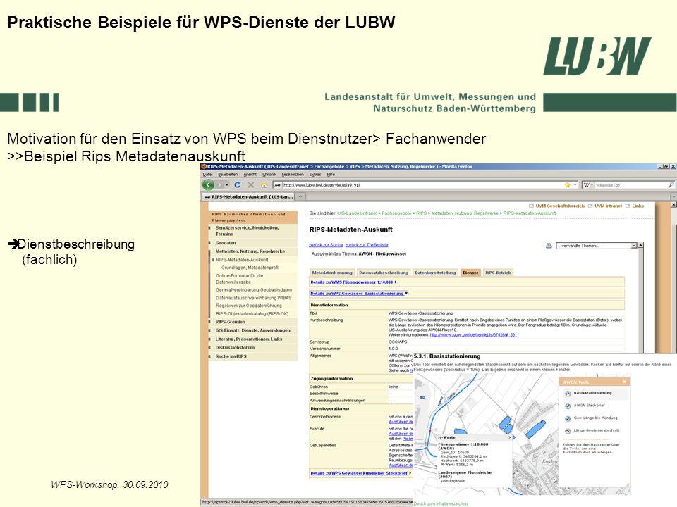 WPS-Workshop, 30.09.2010Folie 15 Motivation für den Einsatz von WPS beim Dienstnutzer> Fachanwender >>Beispiel Rips Metadatenauskunft Praktische Beisp
