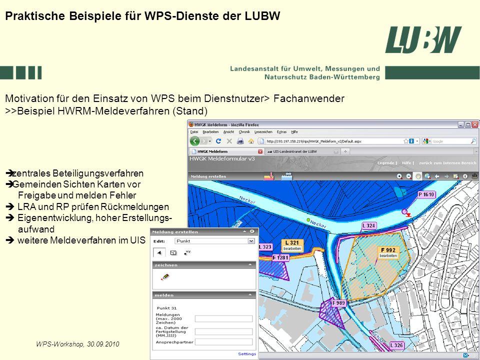 WPS-Workshop, 30.09.2010Folie 16 Motivation für den Einsatz von WPS beim Dienstnutzer> Fachanwender >>Beispiel HWRM-Meldeverfahren (Stand) Praktische