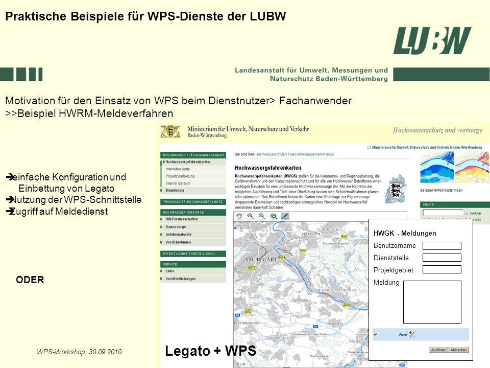 WPS-Workshop, 30.09.2010Folie 17 Motivation für den Einsatz von WPS beim Dienstnutzer> Fachanwender >>Beispiel HWRM-Meldeverfahren Praktische Beispiel