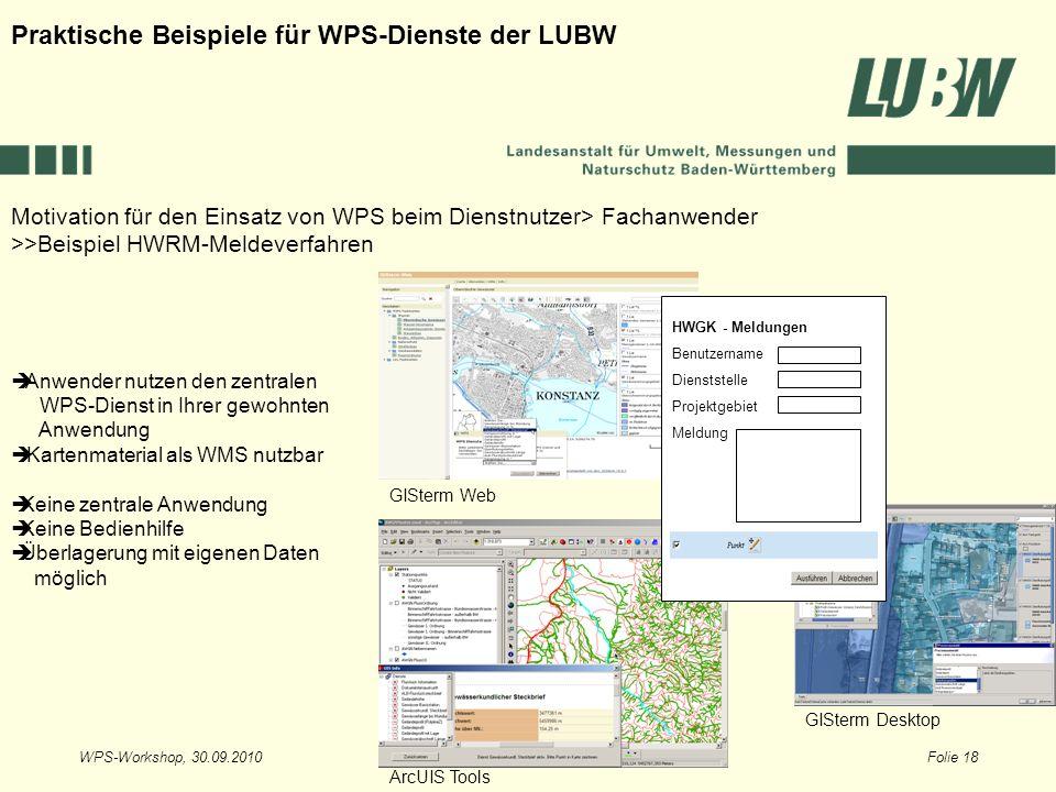 WPS-Workshop, 30.09.2010Folie 18 Motivation für den Einsatz von WPS beim Dienstnutzer> Fachanwender >>Beispiel HWRM-Meldeverfahren Praktische Beispiel