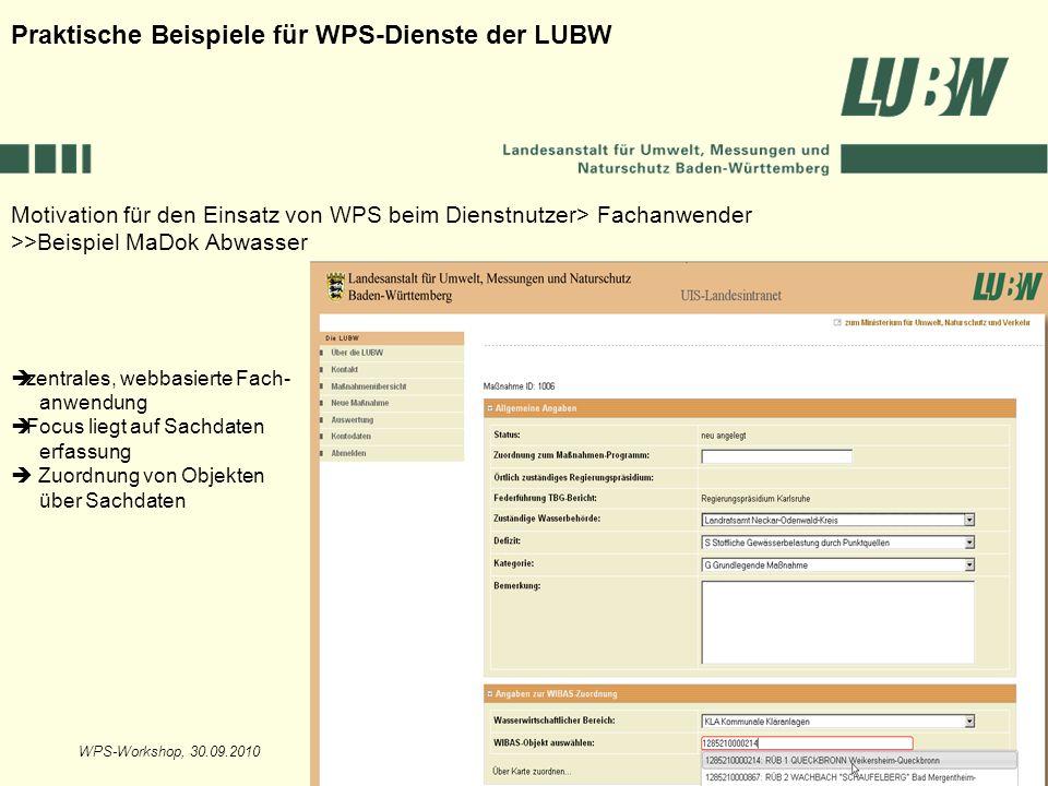 WPS-Workshop, 30.09.2010Folie 19 Motivation für den Einsatz von WPS beim Dienstnutzer> Fachanwender >>Beispiel MaDok Abwasser Praktische Beispiele für