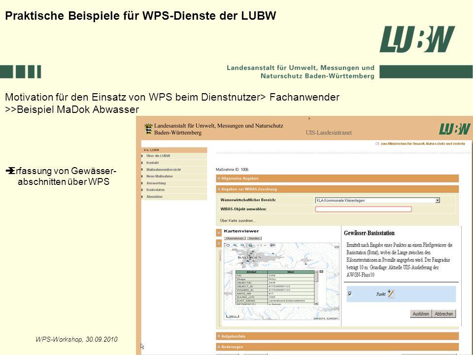 WPS-Workshop, 30.09.2010Folie 20 Motivation für den Einsatz von WPS beim Dienstnutzer> Fachanwender >>Beispiel MaDok Abwasser Praktische Beispiele für