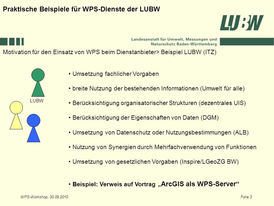 WPS-Workshop, 30.09.2010Folie 3 Motivation für den Einsatz von WPS beim Dienstanbieter> Beispiel LUBW (ITZ) Praktische Beispiele für WPS-Dienste der L