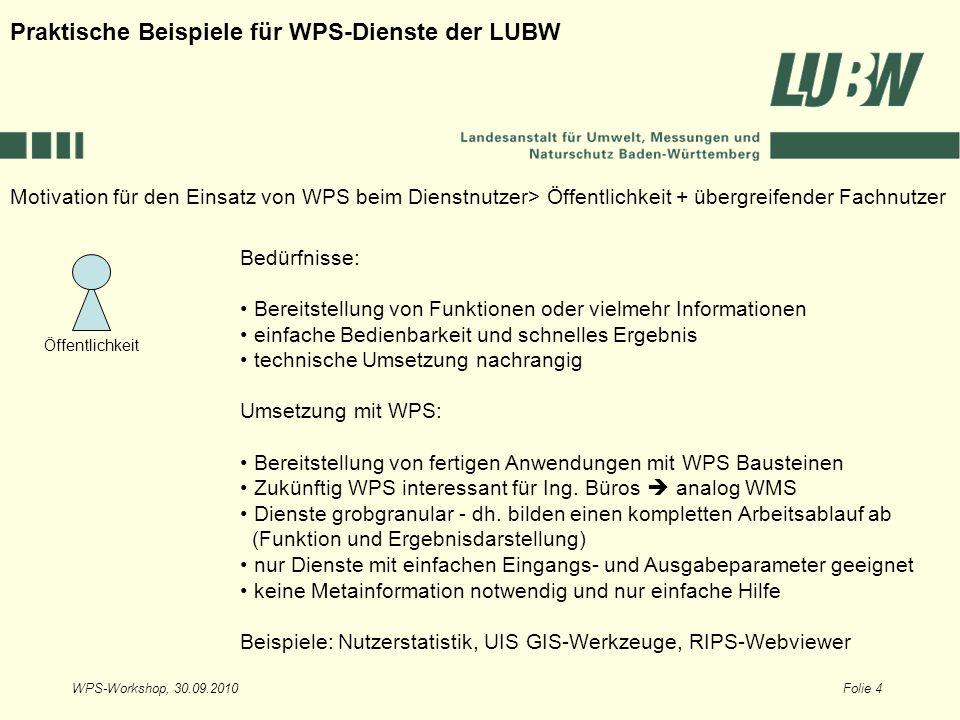 WPS-Workshop, 30.09.2010Folie 4 Motivation für den Einsatz von WPS beim Dienstnutzer> Öffentlichkeit + übergreifender Fachnutzer Praktische Beispiele