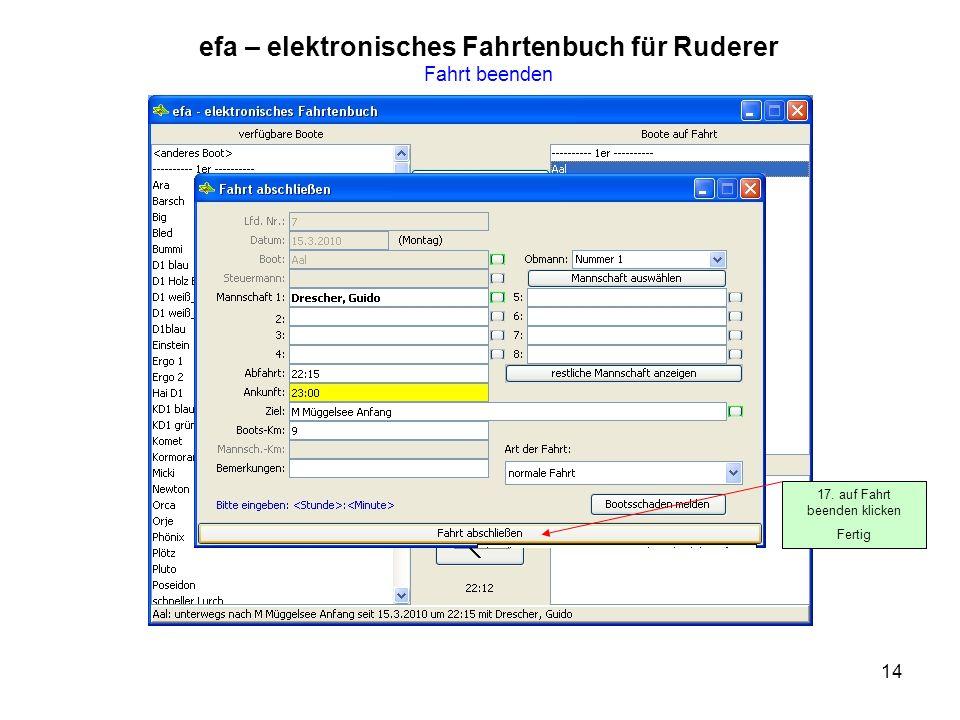 14 efa – elektronisches Fahrtenbuch für Ruderer Fahrt beenden 17. auf Fahrt beenden klicken Fertig
