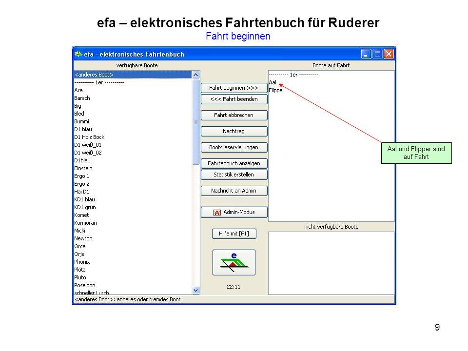 9 efa – elektronisches Fahrtenbuch für Ruderer Fahrt beginnen Aal und Flipper sind auf Fahrt