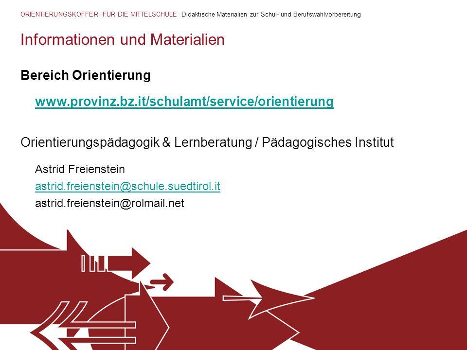 ORIENTIERUNGSKOFFER FÜR DIE MITTELSCHULE Didaktische Materialien zur Schul- und Berufswahlvorbereitung Informationen und Materialien Bereich Orientier