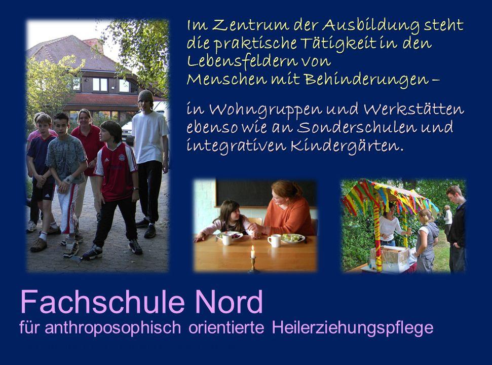 Fachschule Nord für anthroposophisch orientierte Heilerziehungspflege www.fachschule-nord.de Marketingpräsentation 2011 Folie 3 Im Zentrum der Ausbild