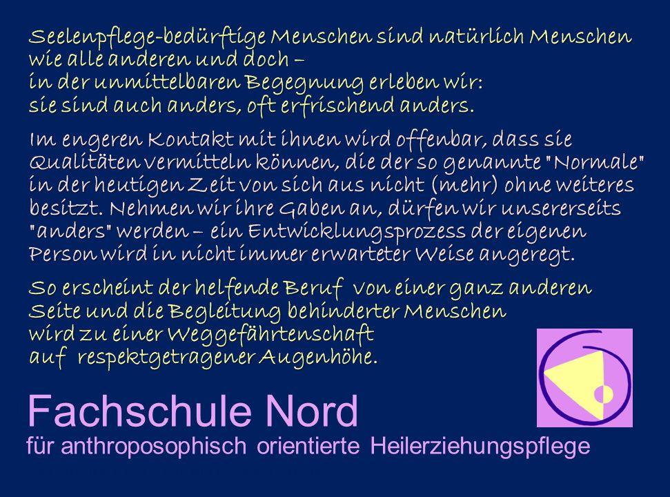 Fachschule Nord für anthroposophisch orientierte Heilerziehungspflege Seelenpflege-bedürftige Menschen sind natürlich Menschen wie alle anderen und do