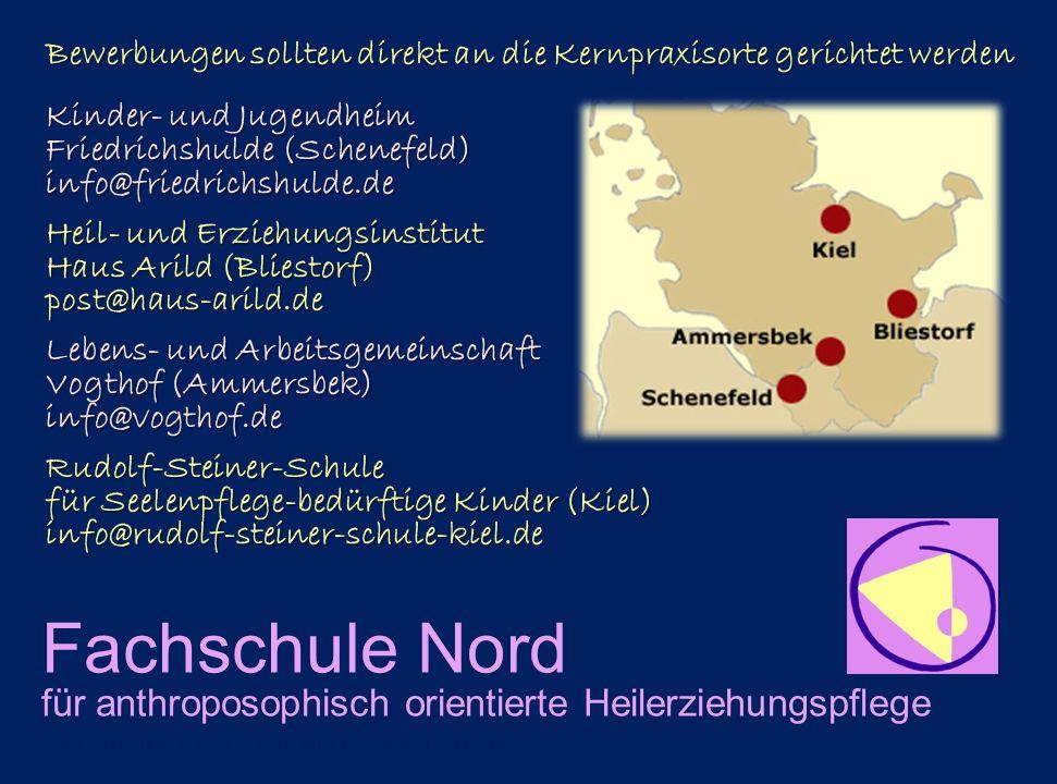 Fachschule Nord für anthroposophisch orientierte Heilerziehungspflege Bewerbungen sollten direkt an die Kernpraxisorte gerichtet werden Kinder- und Ju