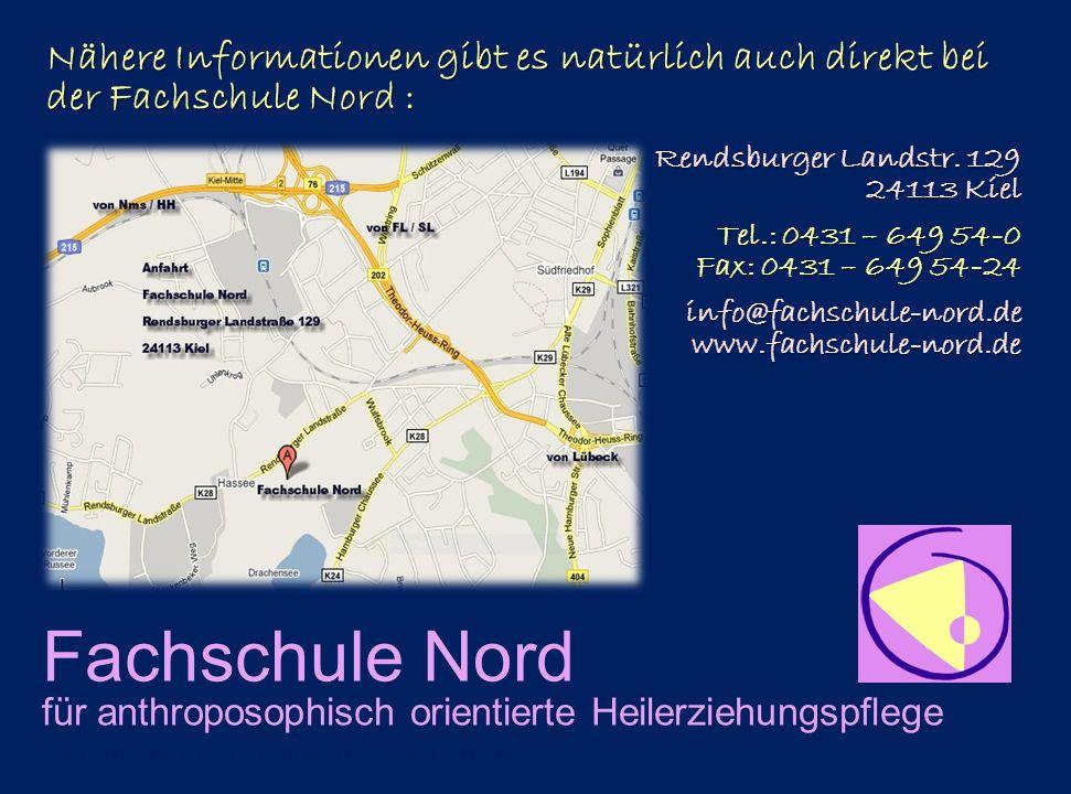 Fachschule Nord für anthroposophisch orientierte Heilerziehungspflege Nähere Informationen gibt es natürlich auch direkt bei der Fachschule Nord : www