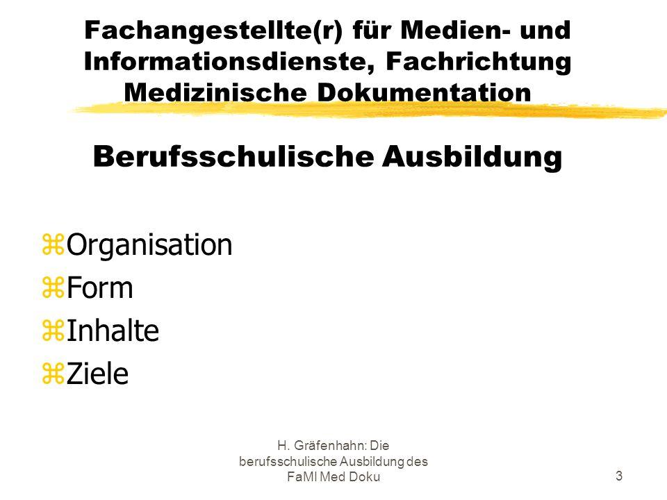 H. Gräfenhahn: Die berufsschulische Ausbildung des FaMI Med Doku3 Fachangestellte(r) für Medien- und Informationsdienste, Fachrichtung Medizinische Do