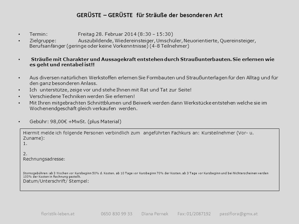GERÜSTE – GERÜSTE für Sträuße der besonderen Art Termin: Freitag 28.