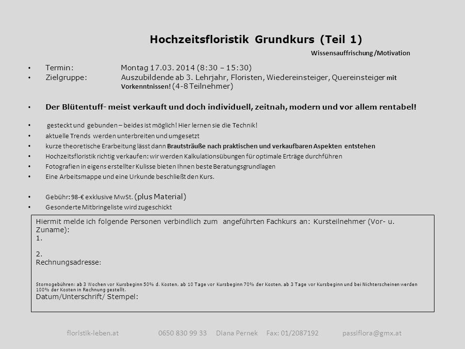 Hochzeitsfloristik DAS GEHÖRT DAZU!!.(Teil 2) Termin: Dienstag 18.